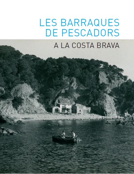 les barraques de pescadors de la Costa Brava